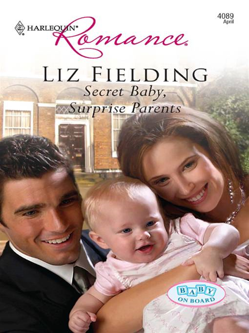 Secret Baby, Surprise Parents By: Liz Fielding