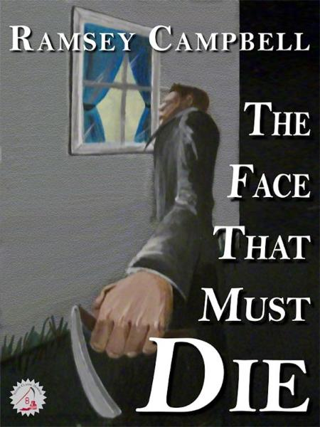 The Face That Must Die By: Ramsey Campbell
