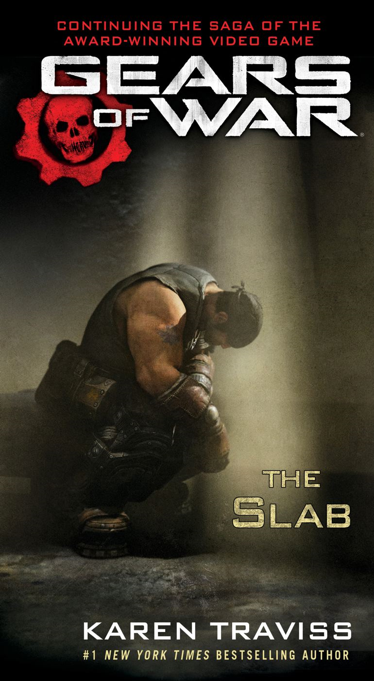 Gears of War: The Slab By: Karen Traviss