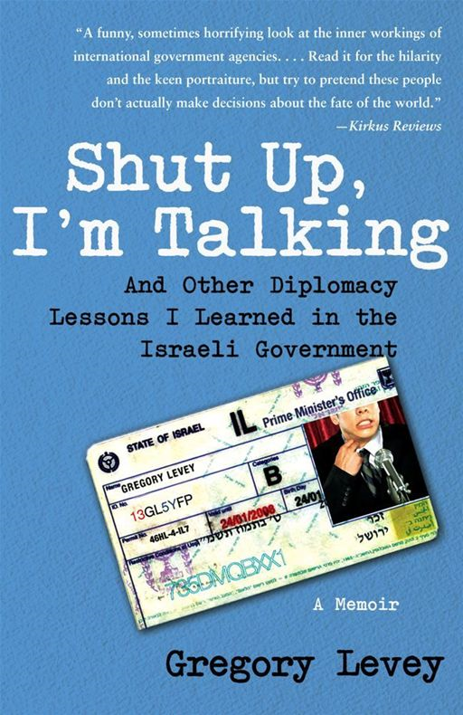 Shut Up, I'm Talking By: Gregory Levey