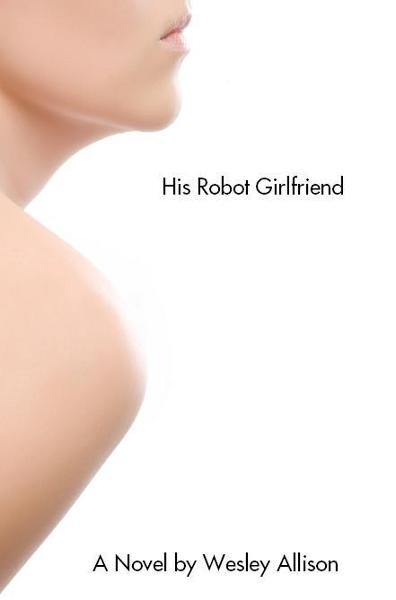 His Robot Girlfriend