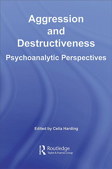 Aggression and Destructiveness By: