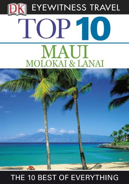 Top 10 Maui, Molokai & Lanai By: Bonnie Friedman