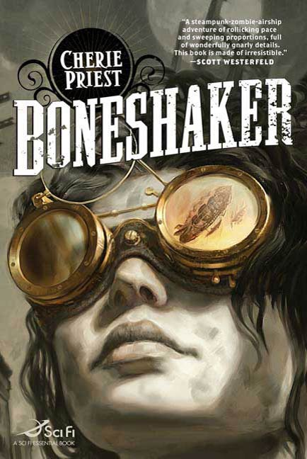 Boneshaker By: Cherie Priest