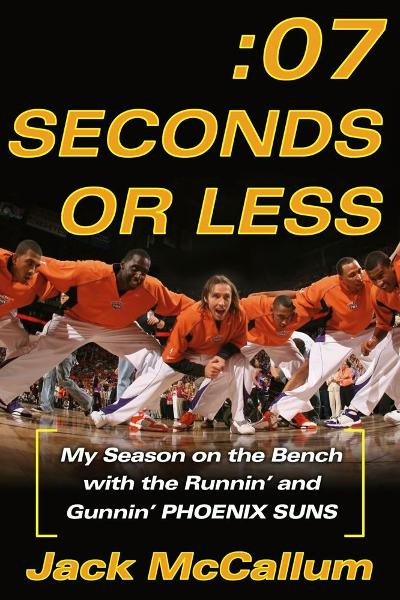 Seven Seconds or Less By: Jack McCallum