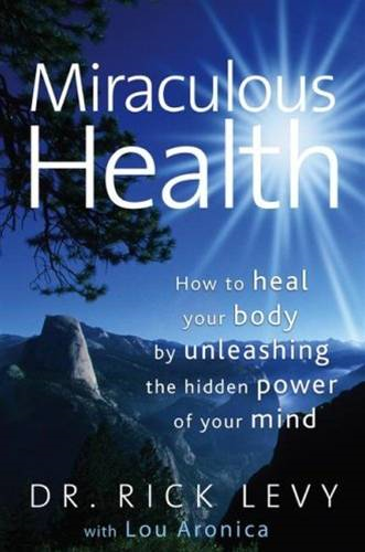 Miraculous Health By: Lou Aronica,Rick Levy