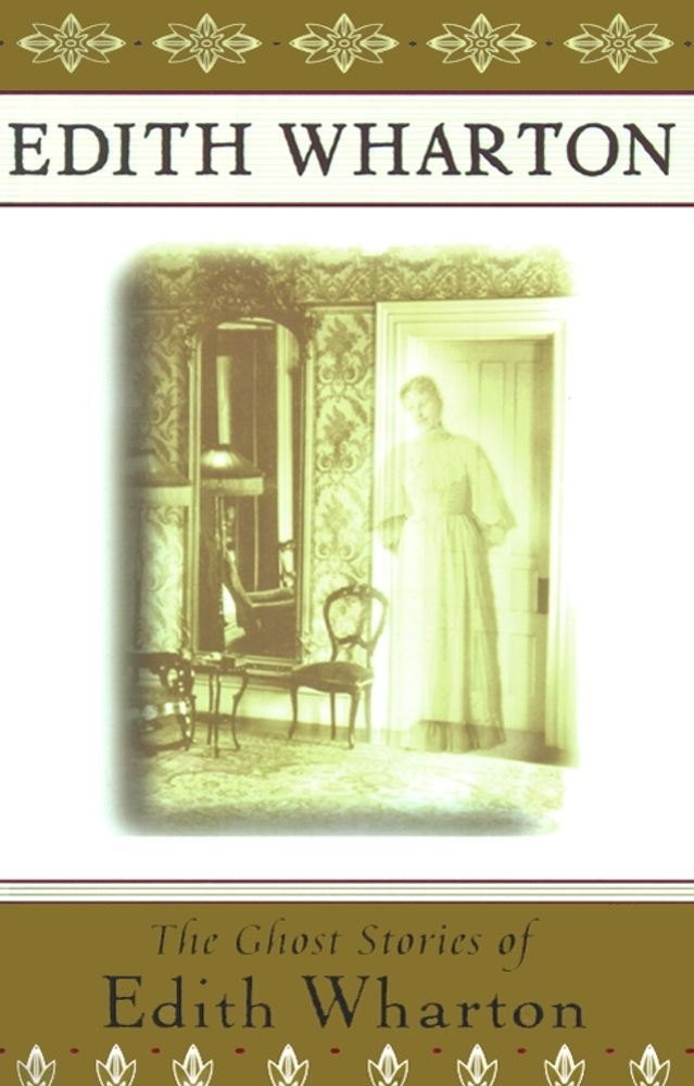 The Ghost Stories of Edith Wharton By: Edith Wharton