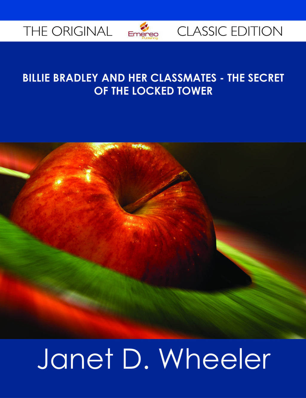 Billie Bradley and Her Classmates - The Secret of the Locked Tower - The Original Classic Edition