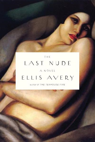 The Last Nude By: Ellis Avery