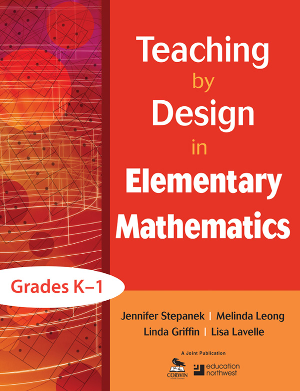 Teaching by Design in Elementary Mathematics, Grades K–1