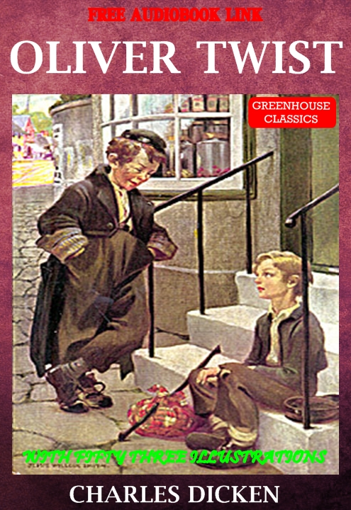 Charles Dickens - Oliver Twist (Complete & Illustrated)(Free Audio Book Link)