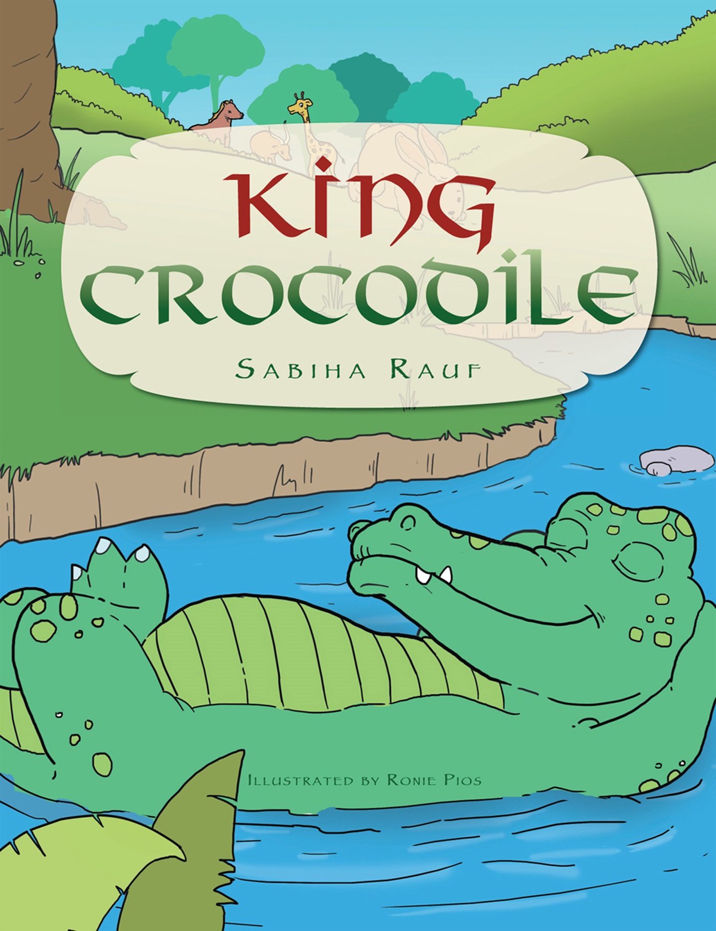 King Crocodile  By: Sabiha Rauf