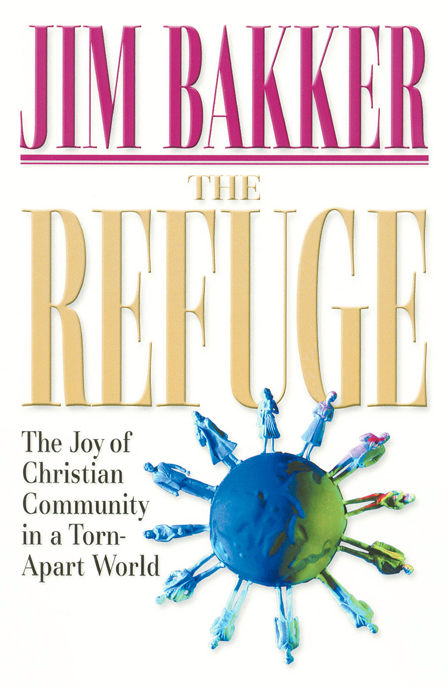 The Refuge By: Jim Bakker