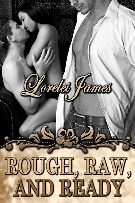 Rough, Raw and Ready By: Lorelei James