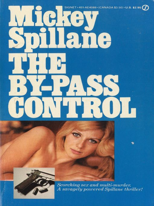 By-Pass Control By: Mickey Spillane