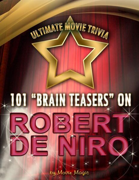 "101 ""Brain Teasers"" on Robert De Niro"
