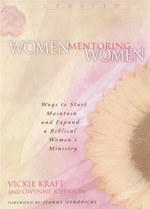 Women Mentoring Women By: Gwynne Johnson,Vickie Kraft