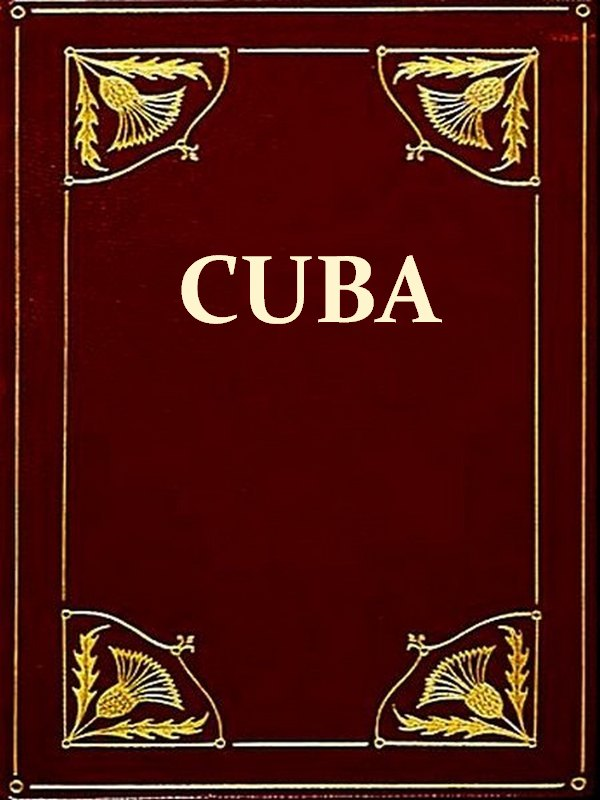 History of Cuba [Illustrated] By: Maturin M. Ballou