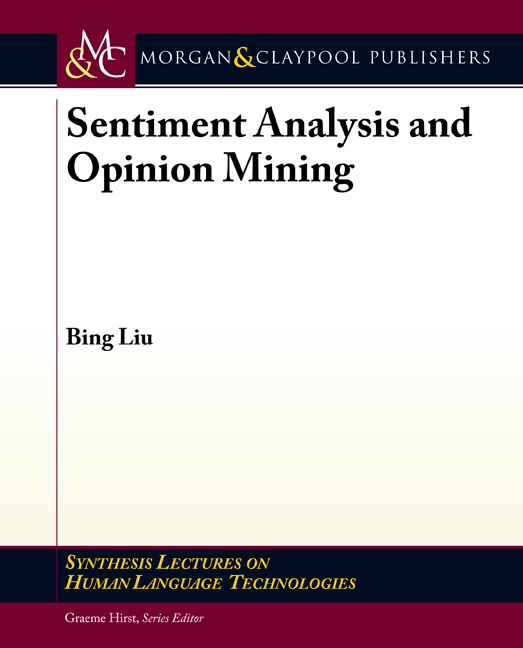 Sentiment Analysis and Opinion Mining By: Bing Liu
