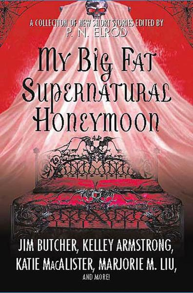My Big Fat Supernatural Honeymoon By: