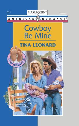 Cowboy Be Mine By: Tina Leonard