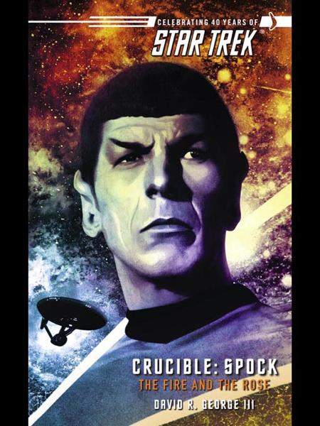 Star Trek: The Original Series: Crucible: Spock: The Fire and the Rose
