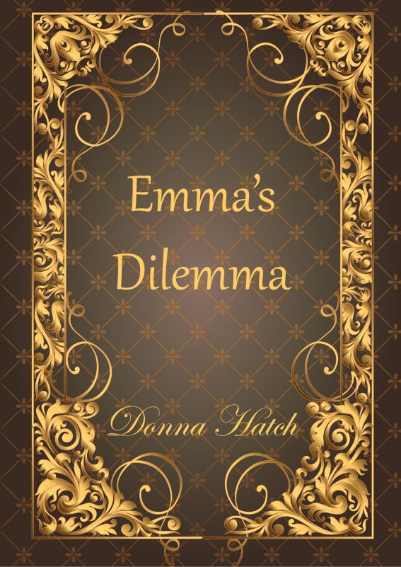 Emma's Dilemma By: Donna Hatch