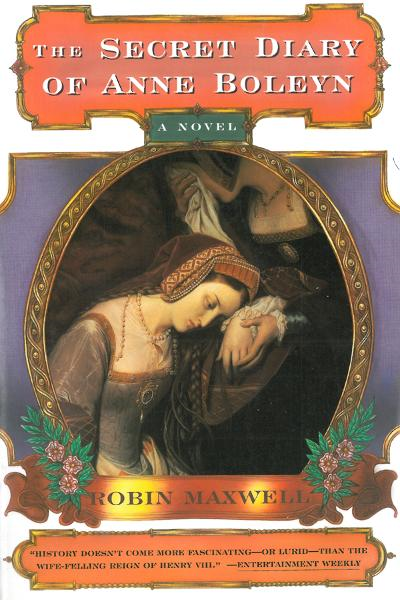 The Secret Diary of Anne Boleyn: A Novel