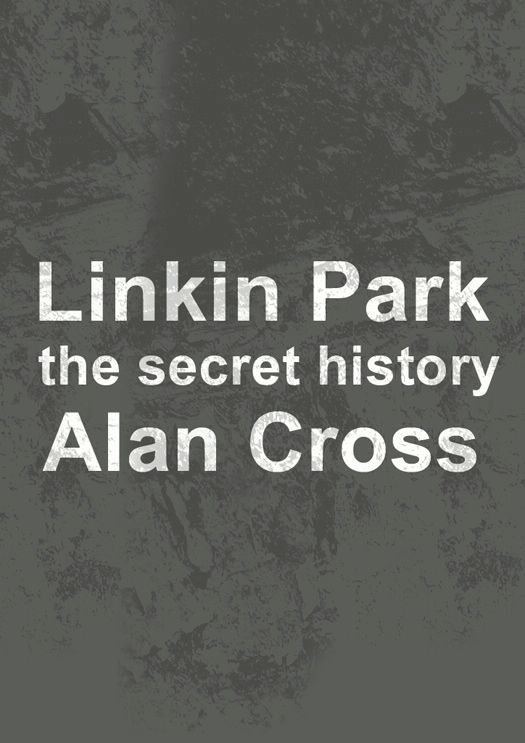 Linkin Park By: Alan Cross