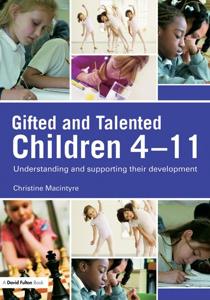 Gifted and Talented Children 4-11 By: Christine MacIntyre