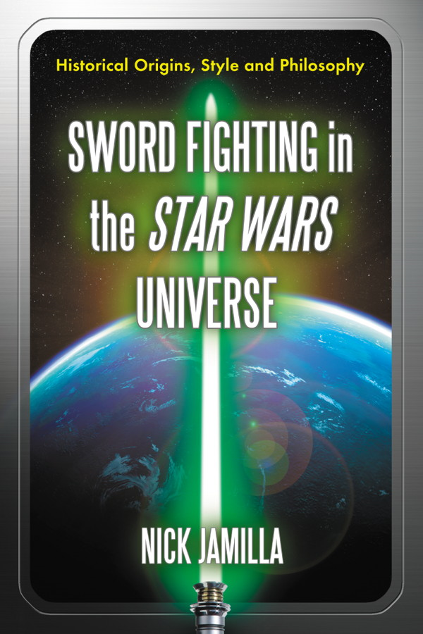 Sword Fighting in the Star Wars Universe By: Nick Jamilla