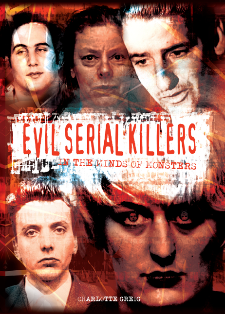 Evil Serial Killers By: Charlotte Greig