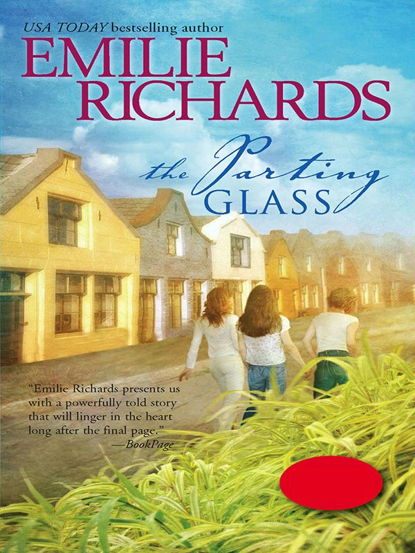 The Parting Glass By: Emilie Richards