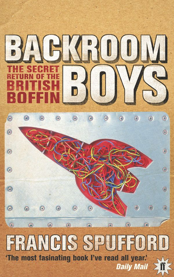 Backroom Boys By: Francis Spufford