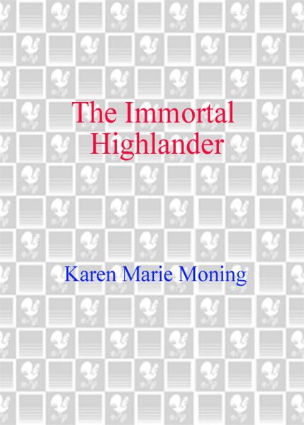 The Immortal Highlander By: Karen Marie Moning
