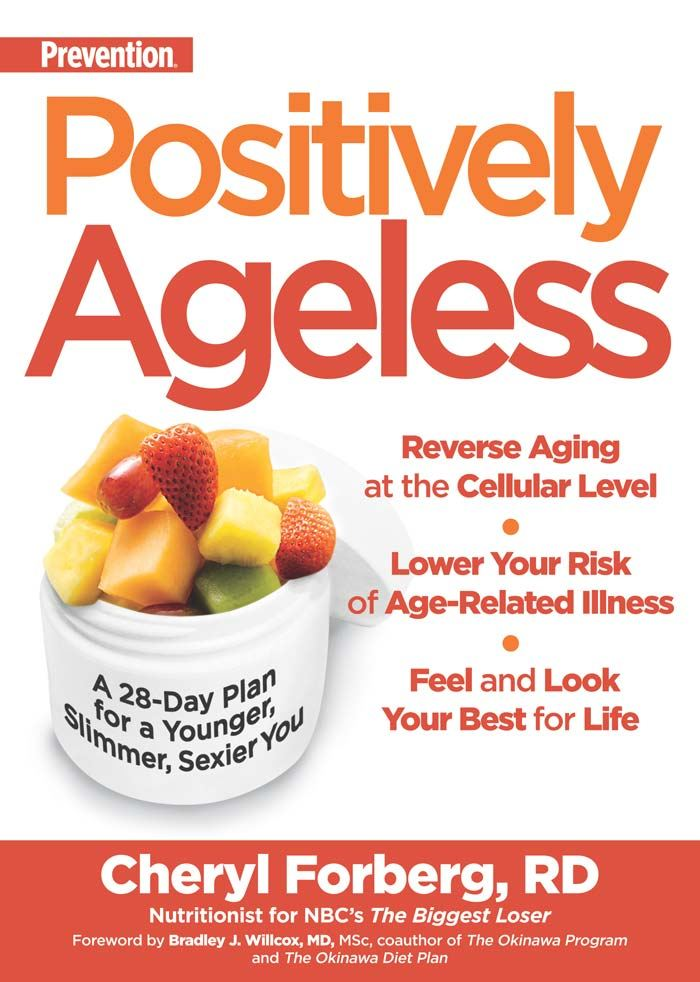 Prevention Positively Ageless: A 28-Day Plan for a Younger Slimmer Sexier You By: Cheryl Forberg,Bradley J. Willcox