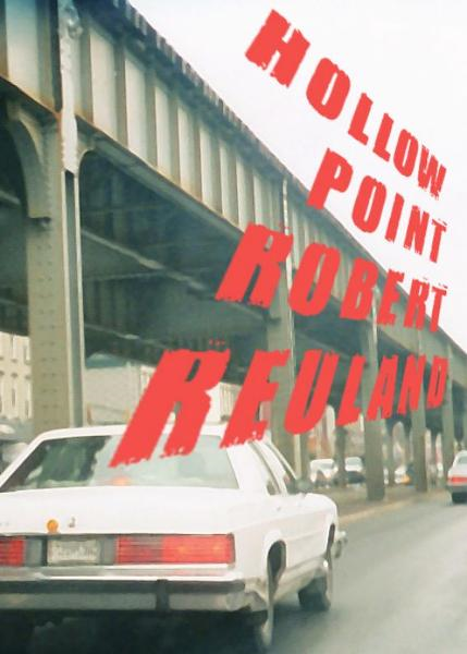 Hollowpoint By: Robert Reuland