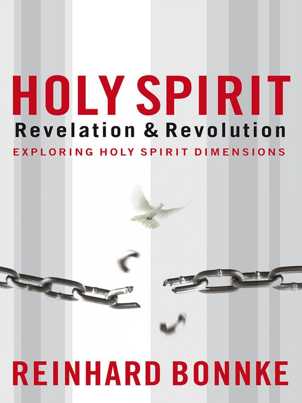 Holy Spirit: Revelation & Revolution By: Reinhard Bonnke