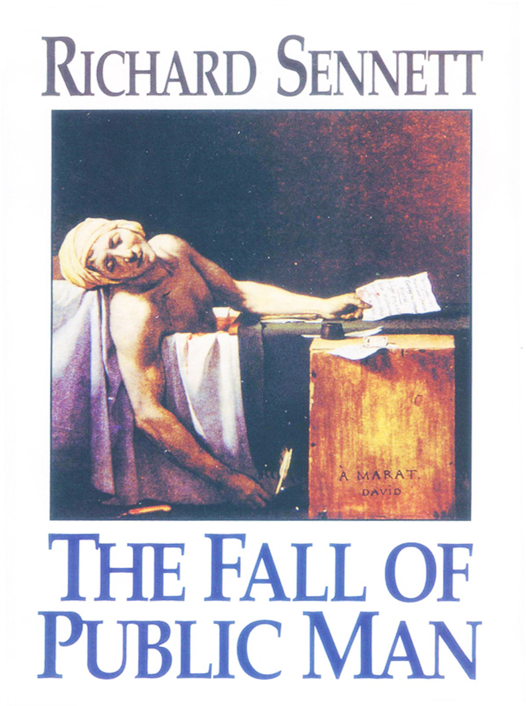 The Fall of Public Man By: Richard Sennett