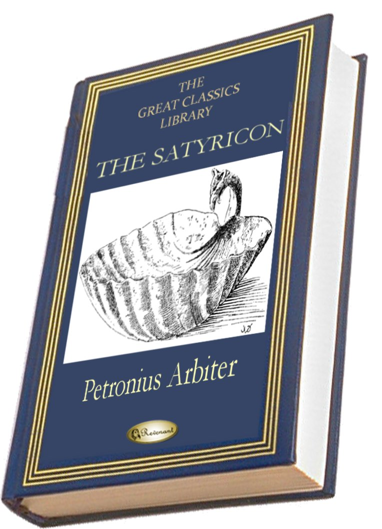 The Satyricon By: Petronius Arbiter