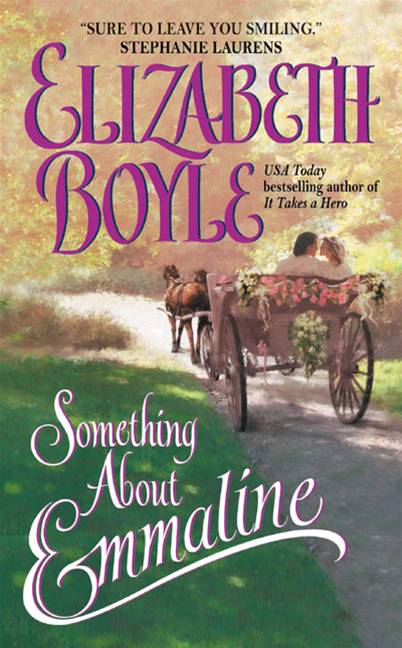 Something About Emmaline By: Elizabeth Boyle