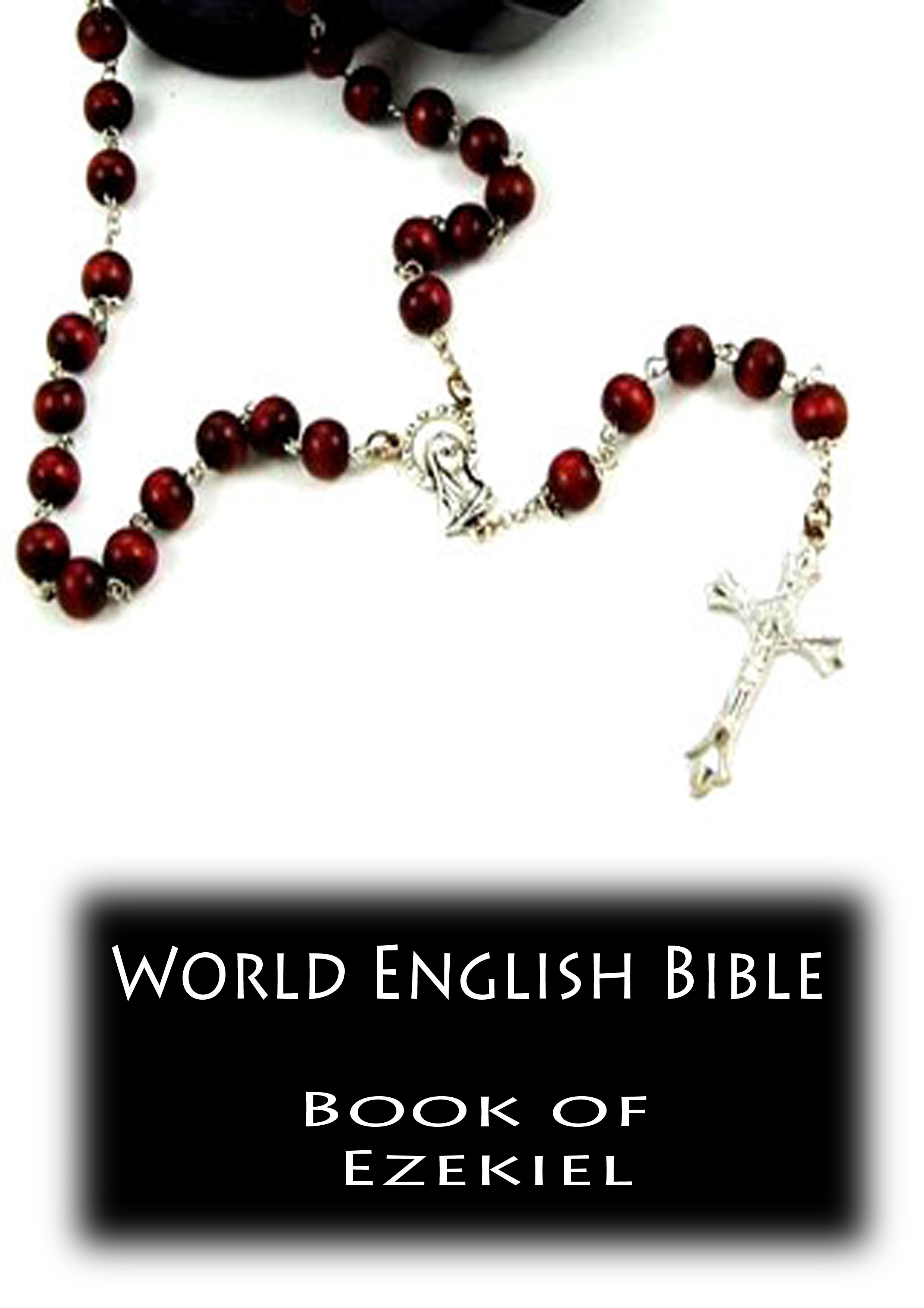 World English Bible- Book of Ezekiel By: Zhingoora Bible Series