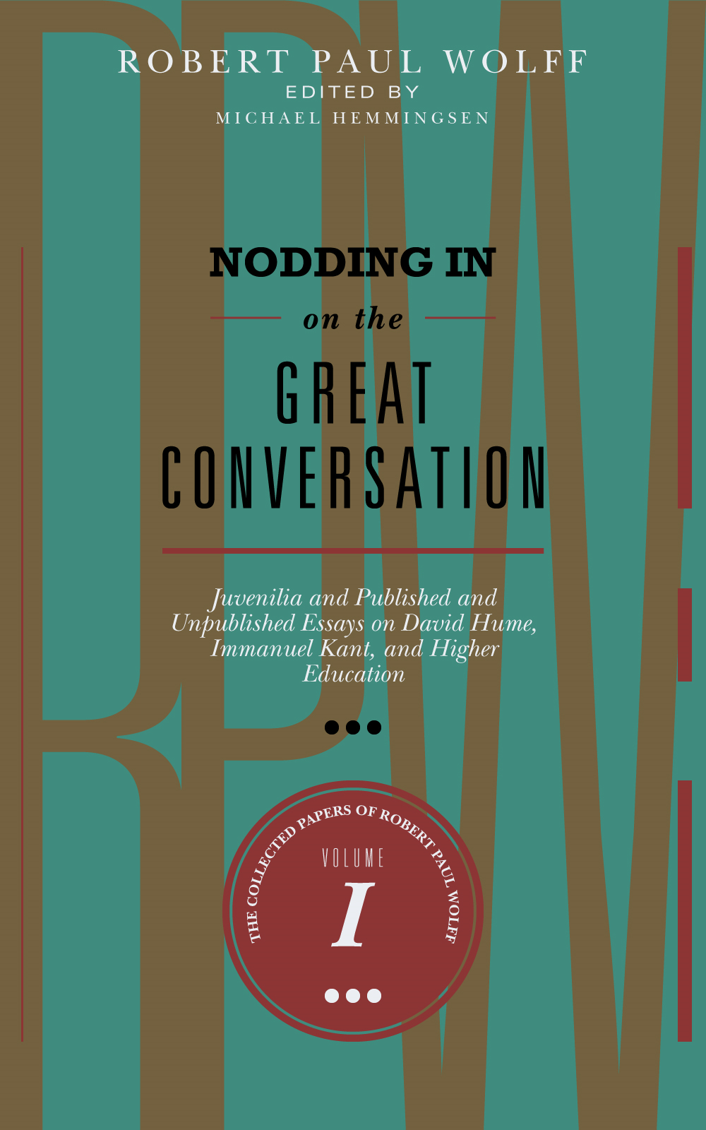 Robert Paul Wolff - Nodding In On The Great Conversation