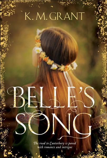 Belle's Song By: K. M. Grant