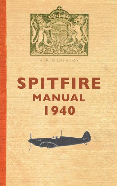 Spitfire Manual By: Edited by Dilip Sarkar