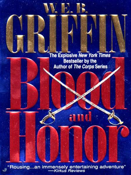 Blood and Honor By: W.E.B. Griffin