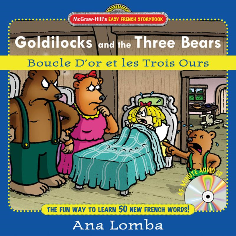 Easy French Storybook:  Goldilocks and the Three Bears(Book + Audio CD) : Boucle D'or et les Trois Ours: Boucle D'or et les Trois Ours