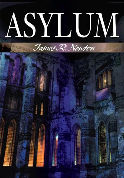 Asylum By: James Newton