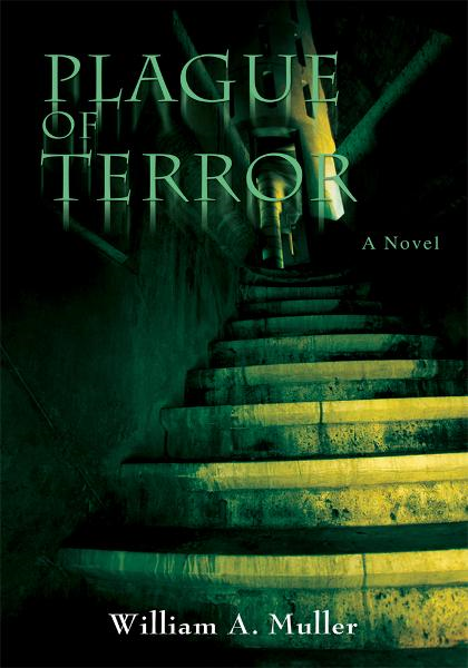 Plague of Terror By: William Muller
