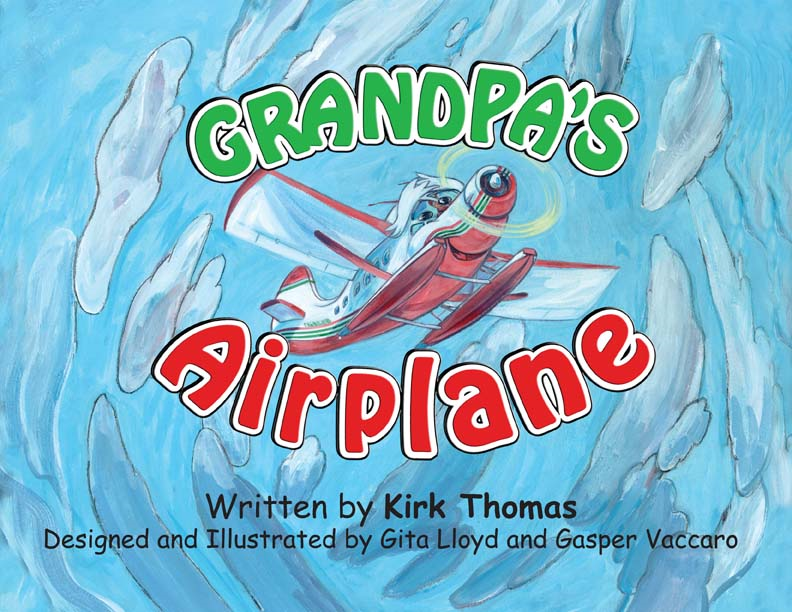 Grandpa's Airplane: An Alaska Grandpa Bush Pilot Story